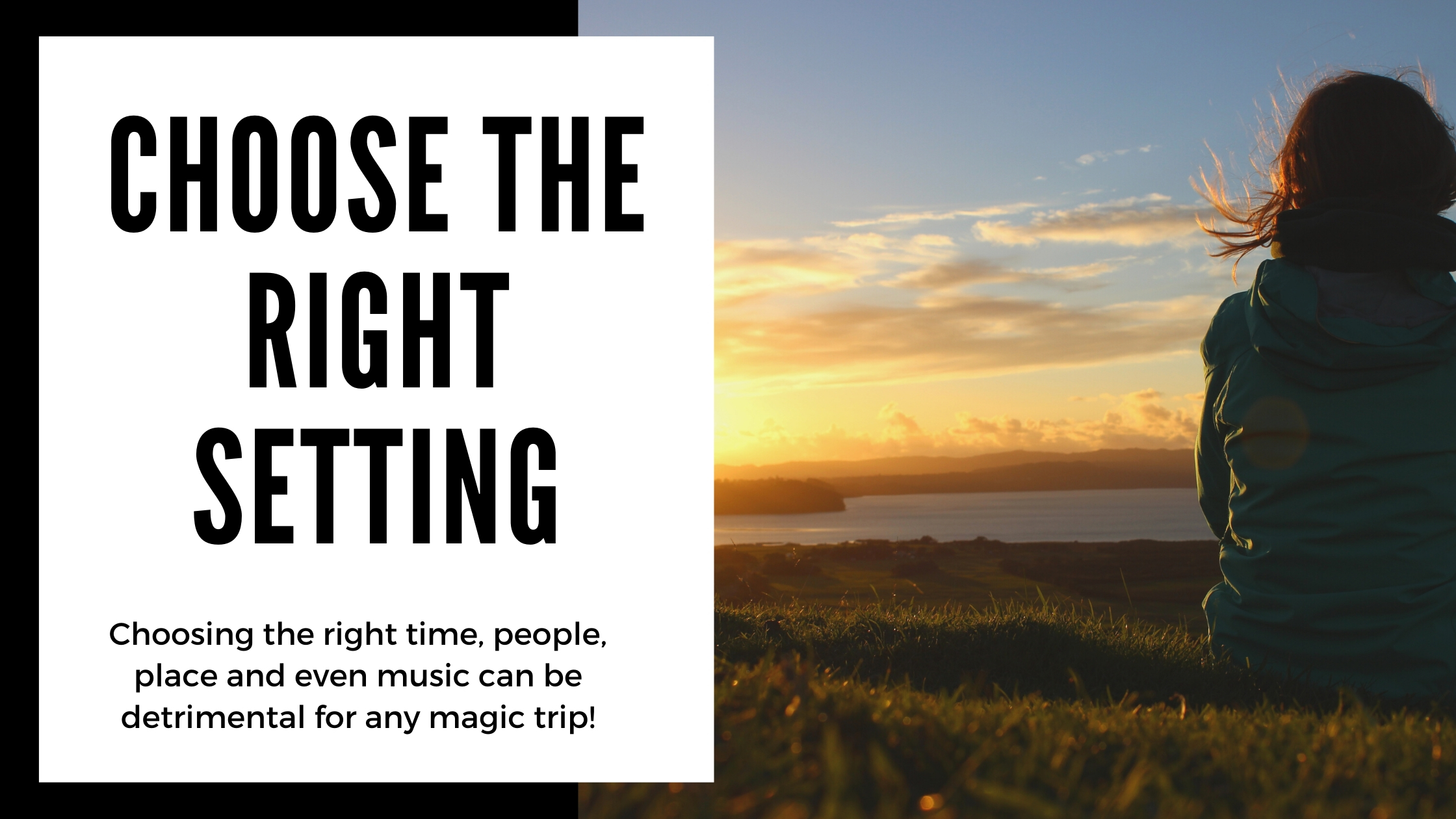 setting is important for every psychedelic experience