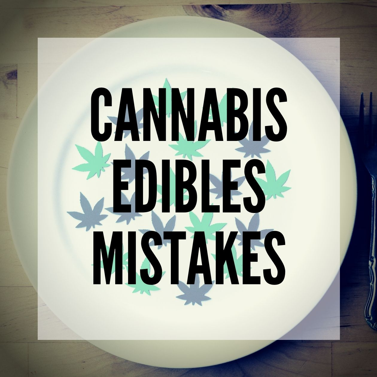 Most Common Mistakes When Making Cannabis Edibles -smartific blog