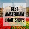 best amsterdam smartshops - smartific blog